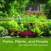 Thumbnail image for Parks, Plants and People by Lynden B Miller