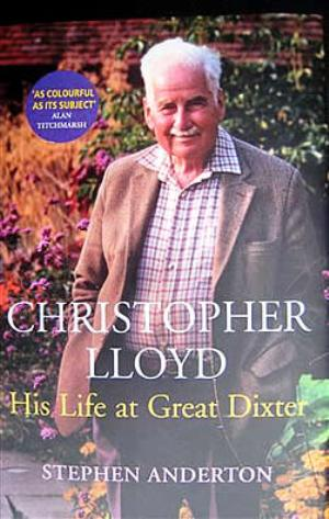 Christopher Lloyd - His Life at Great Dixter by Stephen Anderton