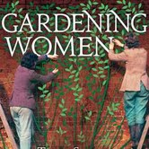 Gardening Women by Catherine Horwood