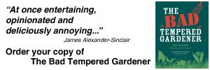 The Bad Tempered Gardener